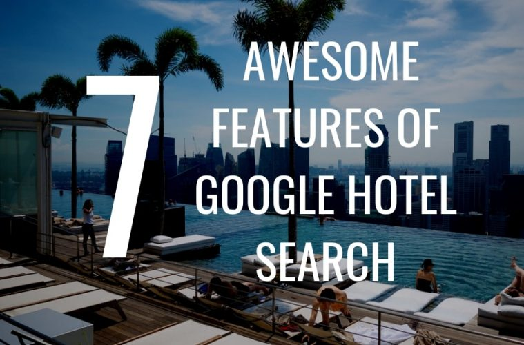 Google Hotel Search: 7 features